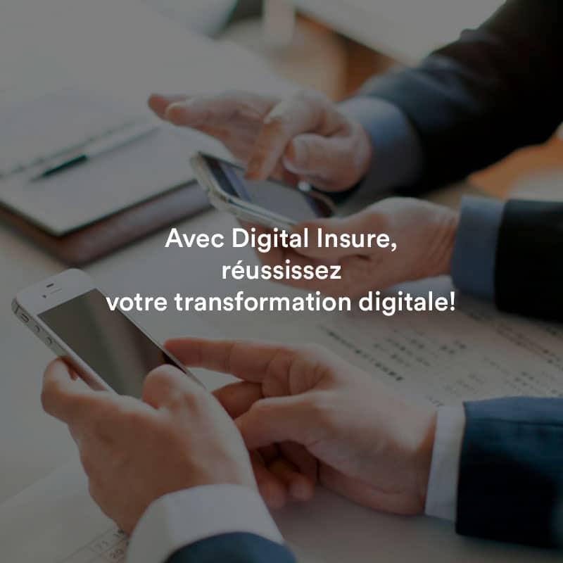 Réussissez votre transformation digitale en Assurance Emprunteur et Prévoyance avec Digital Insure